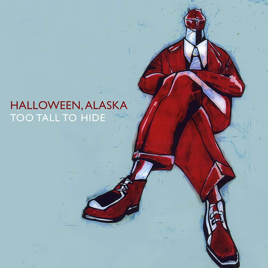 Halloween, Alaska - Too Tall